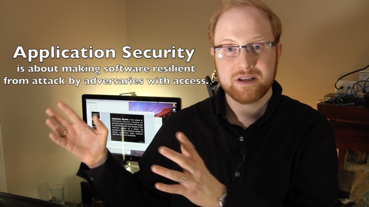 Application Security is about making software resilient from attack by advesaries with access
